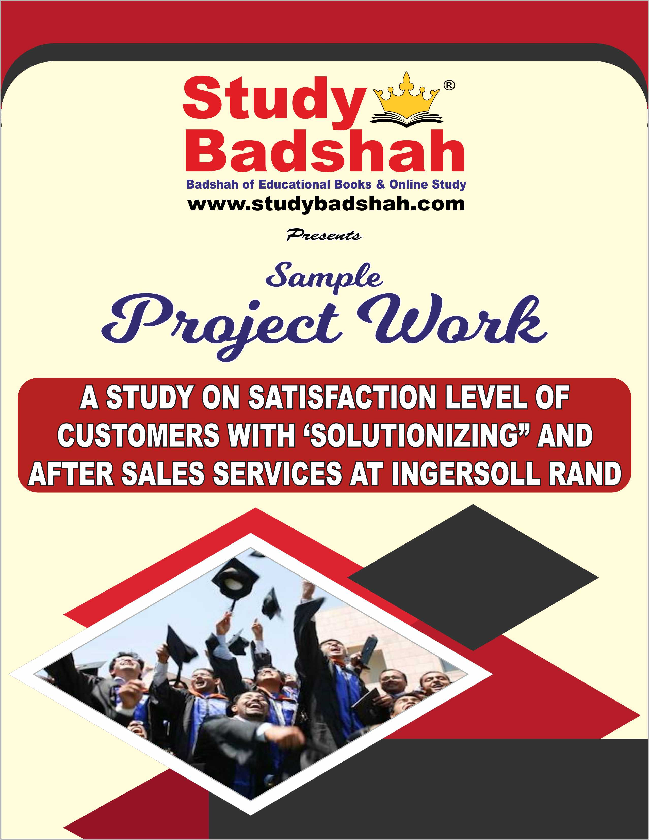 A STUDY ON SATISFACTION LEVEL OF CUSTOMERS WITH SOLUTIONIZING AND AFTER SALES SERVICES AT INGERSOLL RAND