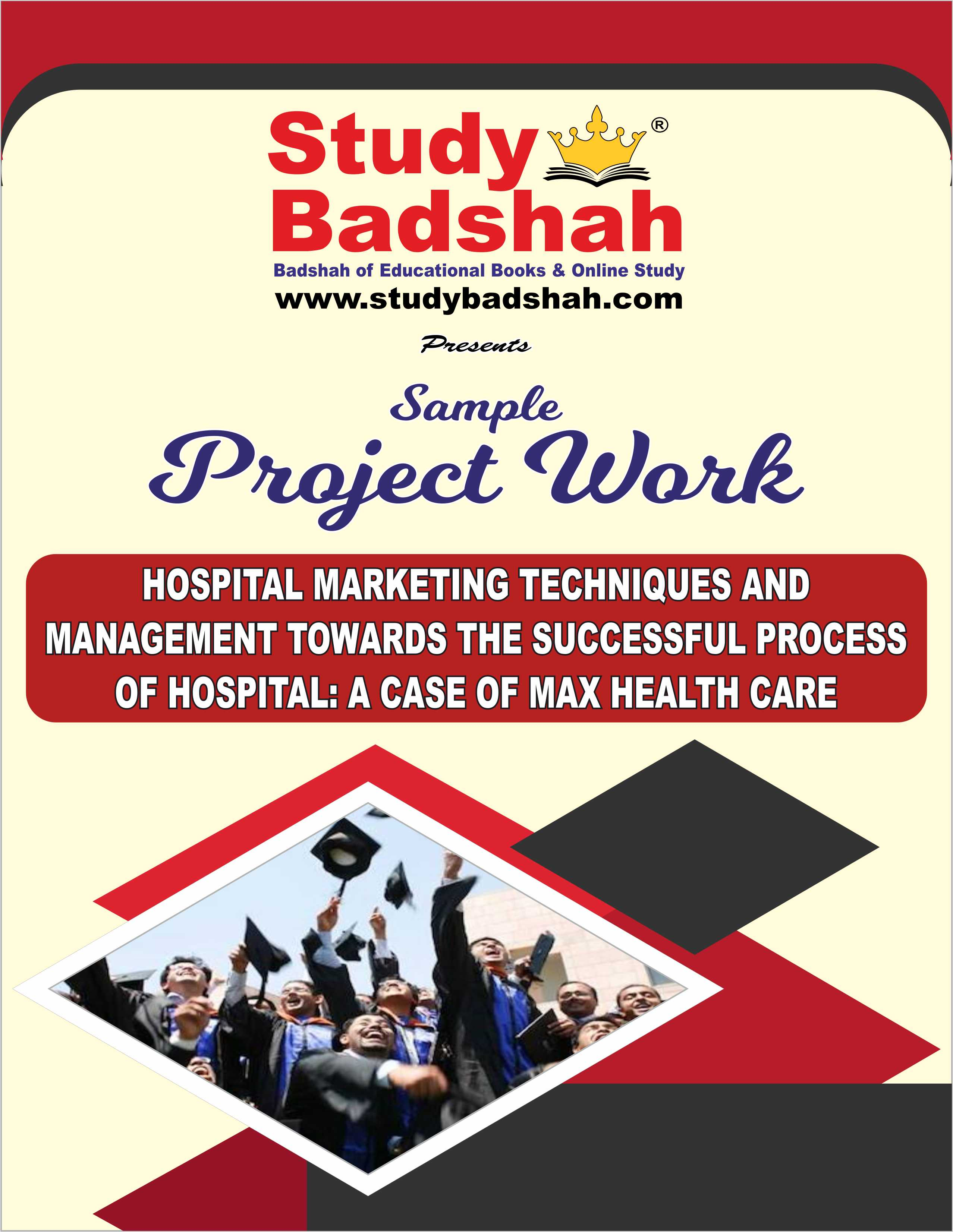 HOSPITAL MARKETING TECHNIQUES AND MANAGEMENT TOWARDS THE SUCCESSFUL PROCESS OF HOSPITAL A CASE OF MAX HEALTH CARE