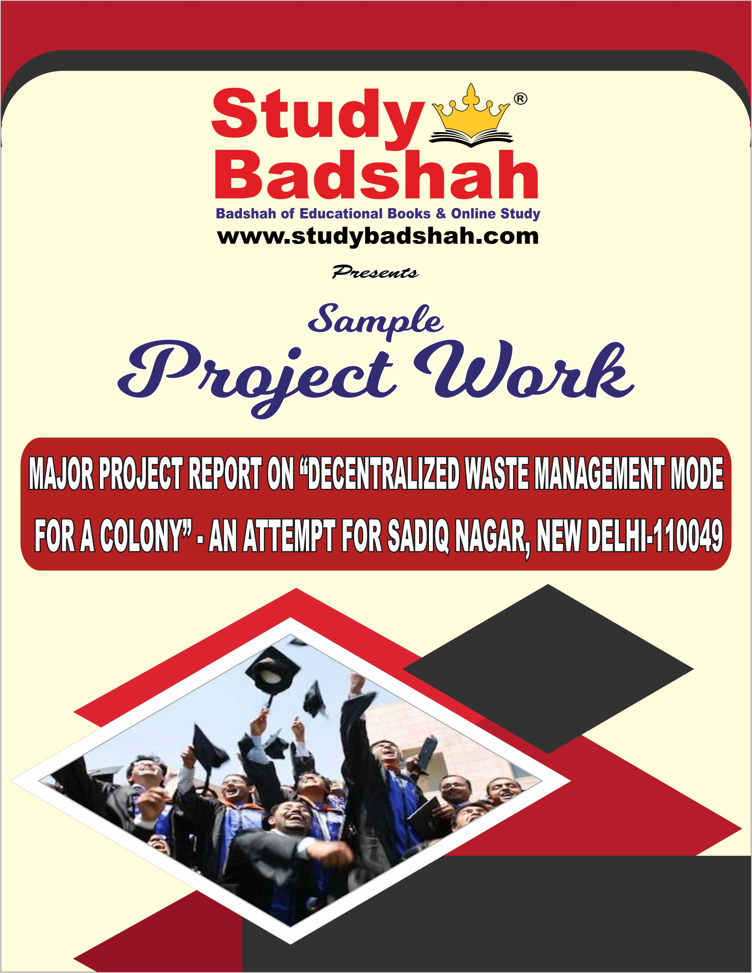 MAJOR PROJECT REPORT ON DECENTRALIZED WASTE MANAGEMENT MODEL FOR A COLONY AN ATTEMPT FOR SADIQ NAGAR, NEW DELHI-110049