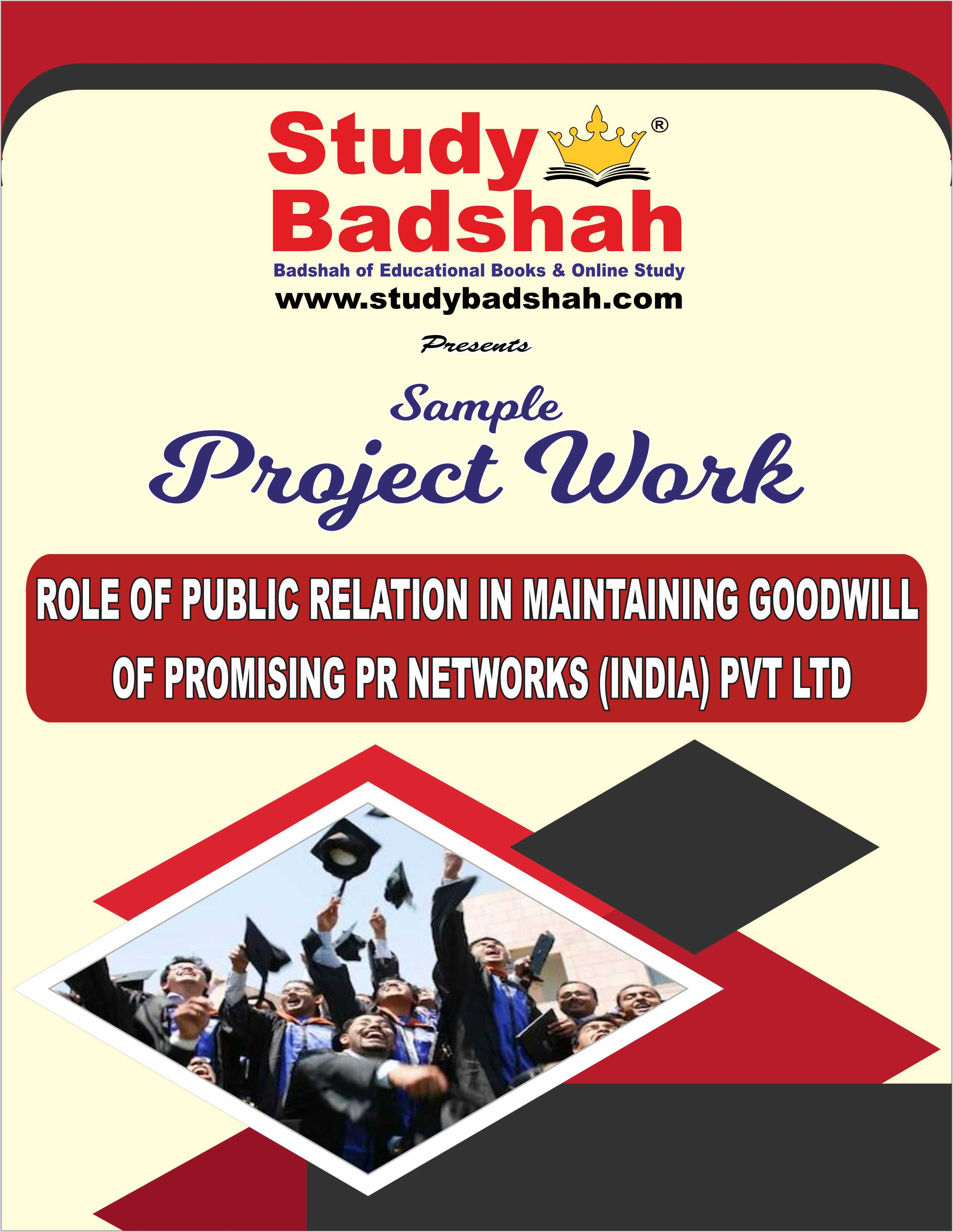 ROLE OF PUBLIC RELATION IN MAINTAINING GOODWILL OF PROMISING PR NETWORKS (INDIA) PVT LTD