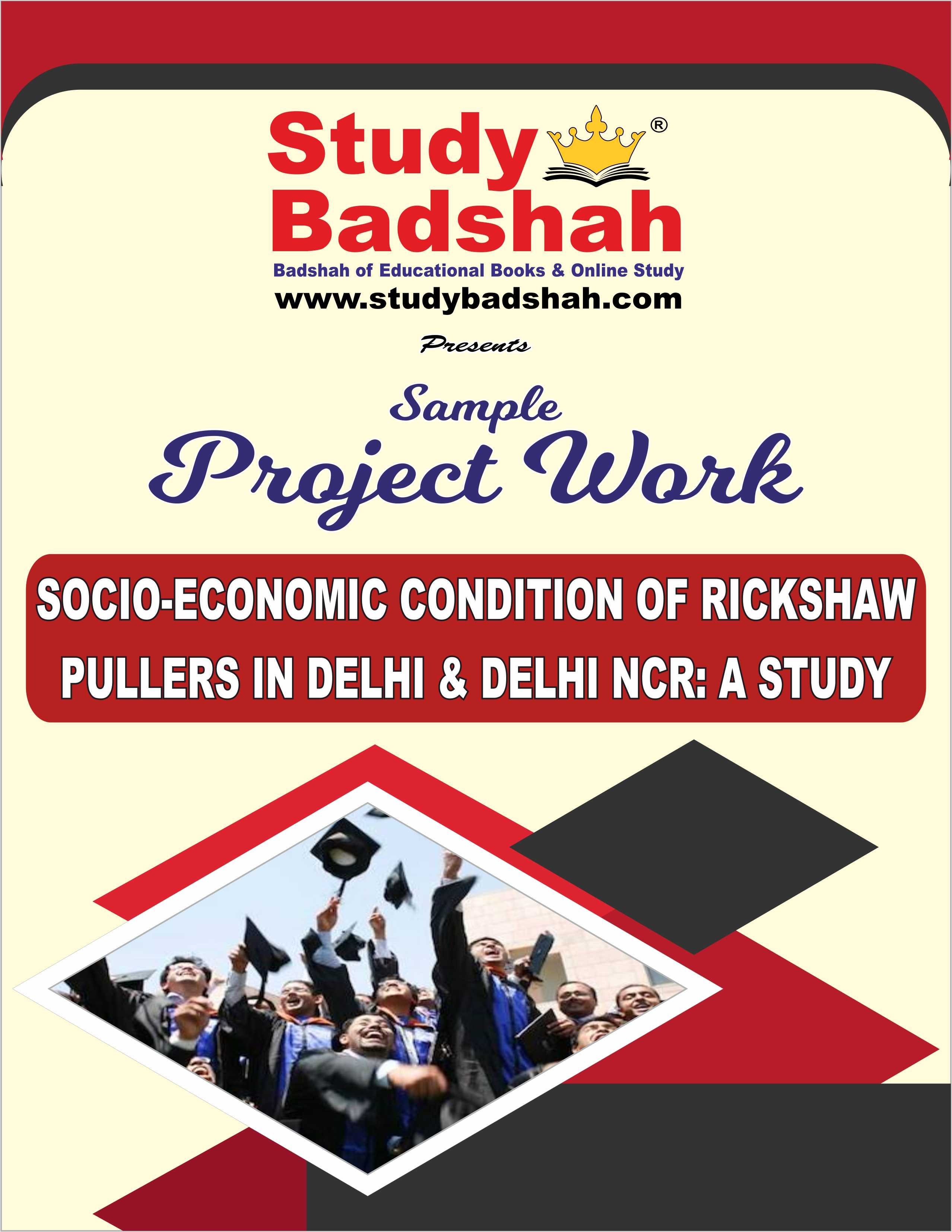 SOCIO-ECONOMIC CONDITION OF RICKSHAW PULLERS IN DELHI AND NCR A STUDY